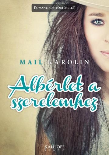 ALBÉRLET A SZERELEMHEZ - Ekönyv - MAIL KAROLIN