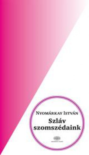 SZLÁV SZOMSZÉDAINK - Ebook - NYOMÁRKAY ISTVÁN