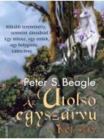 AZ UTOLSÓ EGYSZARVÚ - KÉT SZÍV - Ekönyv - BEAGLE, PETER S.