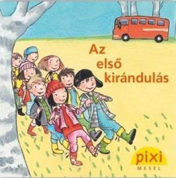 AZ ELSŐ KIRÁNDULÁS - PIXI MESÉL - Ekönyv - HUNGAROPRESS KFT