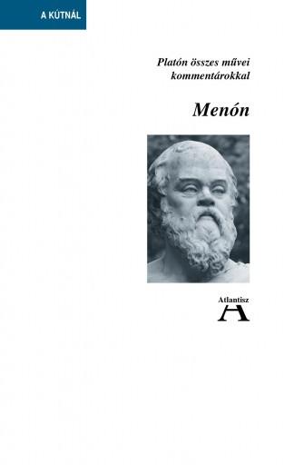 MENÓN - PLATÓN ÖSSZES MŰVEI KOMMENTÁROKKAL - Ekönyv - PLATÓN