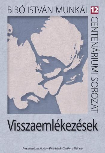 VISSZAEMLÉKEZÉSEK - CENTENÁRIUMI SOR. 12. + DVD! - Ekönyv - ARGUMENTUM TUDOMÁNYOS KIADÓ