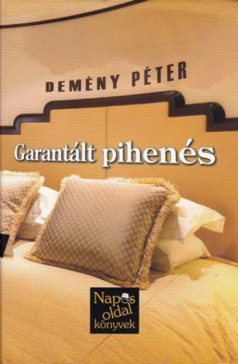 GARANTÁLT PIHENÉS - Ekönyv - DEMÉNY PÉTER
