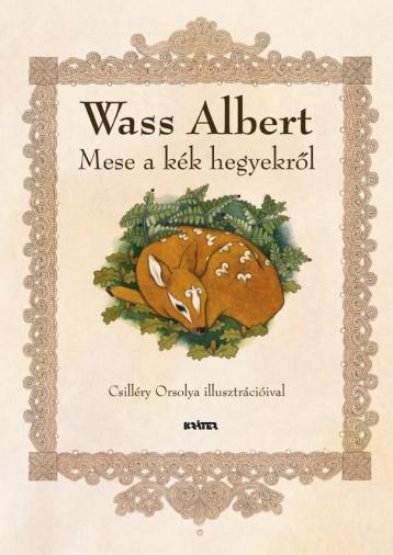 MESE A KÉK HEGYEKRŐL - FOGLALKOZTATÓ - Ekönyv - WASS ALBERT