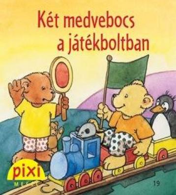 KÉT MEDVEBOCS A JÁTÉKBOLTBAN - PIXI MESÉL 19. - Ekönyv - HUNGAROPRESS KFT