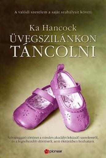 ÜVEGSZILÁNKON TÁNCOLNI - Ekönyv - HANCOCK, KA