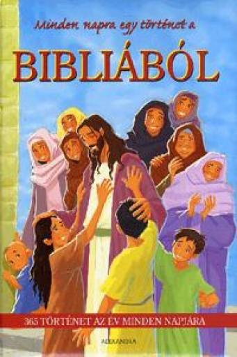 MINDEN NAPRA EGY TÖRTÉNET A BIBLIÁBÓL - Ebook - ALEXANDRA KIADÓ