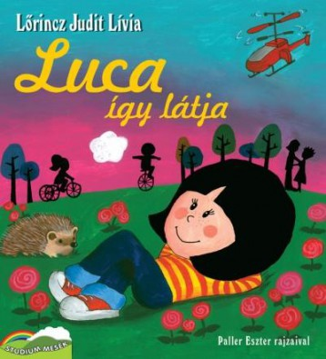 LUCA ÍGY LÁTJA - Ekönyv - LŐRINCZ JUDIT LÍVIA