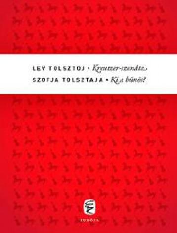 KREUTZER-SZONÁTA - KI A BŰNÖS? - Ekönyv - TOLSZTOJ, LEV; TOLSZTAJA, SZOFJA