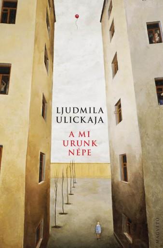 A MI URUNK NÉPE - Ekönyv - ULICKAJA, LJUDMILA