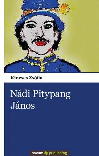 NÁDI PITYPANG JÁNOS - Ekönyv - KINCSES ZSÓFIA