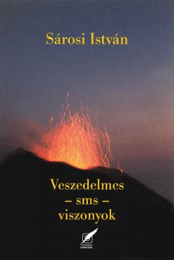VESZEDELMES - SMS - VISZONYOK - Ebook - SÁROSI ISTVÁN