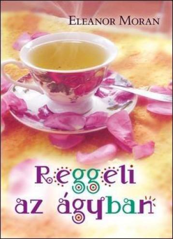 REGGELI AZ ÁGYBAN - Ekönyv - MORAN, ELEANOR