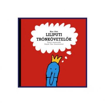 Liliputi trónkövetelők - Ekönyv - KISS OTTÓ