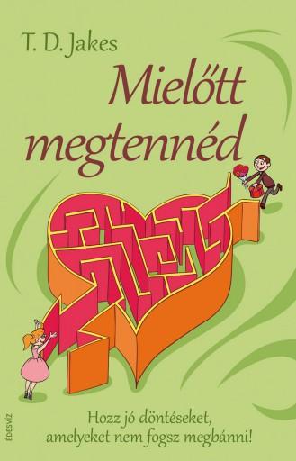 MIELŐTT MEGTENNÉD - Ekönyv - JAKES, T.D.