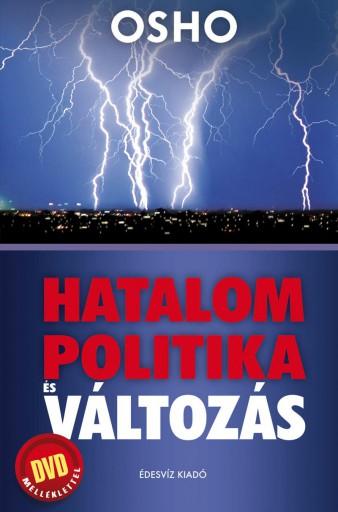 HATALOM - POLITIKA - ÉS VÁLTOZÁS - DVD-MELLÉKLETTEL - Ebook - OSHO