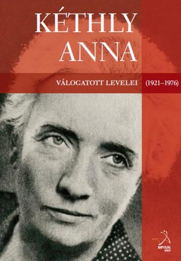 KÉTHLY ANNA VÁLOGATOTT LEVELEI (1921-1976) - CD-ROM MELLÉKLETTEL! - Ebook - STRASSENREITER ERZSÉBET