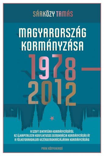 MAGYARORSZÁG KORMÁNYZÁSA 1978-2012 - Ekönyv - SÁRKÖZY TAMÁS
