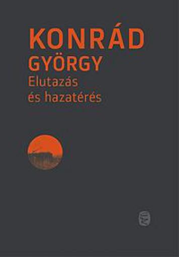 ELUTAZÁS ÉS HAZATÉRÉS (ÚJ!) - Ekönyv - KONRÁD GYÖRGY