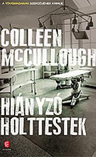 HIÁNYZÓ HOLTTESTEK - Ekönyv - MCCULLOUGH, COLLEEN