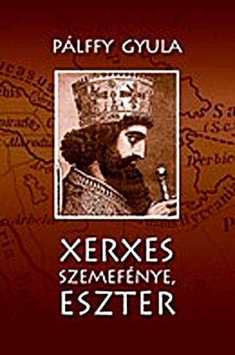 XERXES SZEMEFÉNYE, ESZTER - Ebook - PÁLFFY GYULA