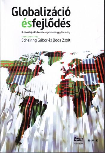 GLOBALIZÁCIÓ ÉS FEJLŐDÉS - KRITIKAI FEJLŐDÉSTANULMÁNYOK SZÖVEGGYŰJTEMÉNY - Ekönyv - FOK-TA BT.