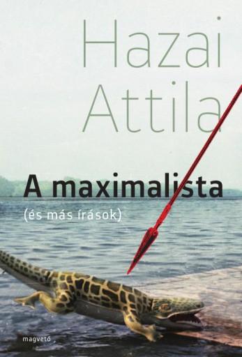 A MAXIMALISTA - Ekönyv - HAZAI ATTILA