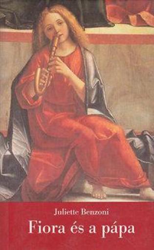FIORA ÉS A PÁPA - A FIRENZEI LÁNY III. (ÚJ!) - Ekönyv - BENZONI, JULIETTE