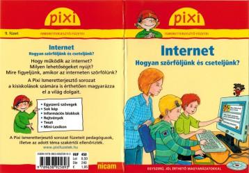 INTERNET - PIXI ISMERETTERJESZTŐ FÜZETEI - Ekönyv - NICAM MÉDIA KÖNYVKIADÓ KFT.