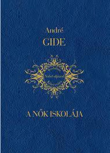 A NŐK ISKOLÁJA (DÍSZ) - Ekönyv - GIDE, ANDRÉ