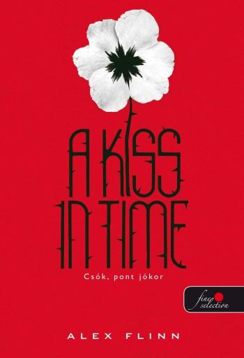 A KISS IN TIME - CSÓK, PONT JÓKOR - KÖTÖTT - Ekönyv - FLINN, ALEX