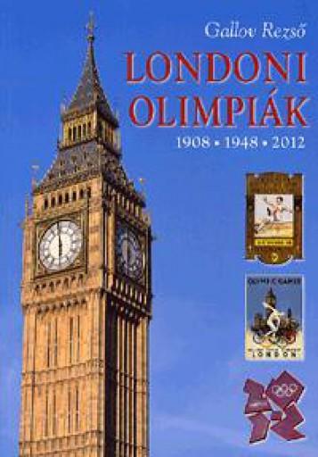 LONDONI OLIMPIÁK - 1908, 1948, 2012 - Ebook - GALLOV REZSŐ