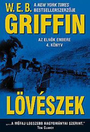 LÖVÉSZEK - AZ ELNÖK EMBERE 4. KÖNYV - Ebook - GRIFFIN, W.E.B.
