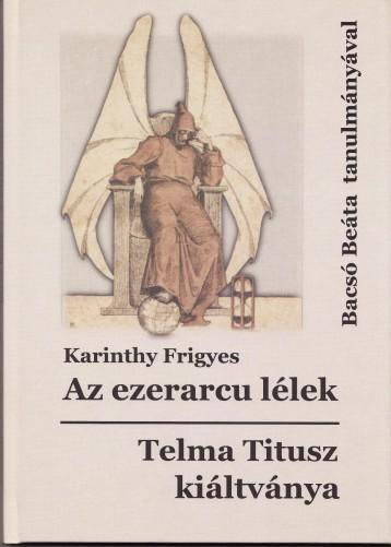 AZ EZERARCU LÉLEK - TELMA TITUSZ KIÁLTVÁNYA - Ekönyv - KARINTHY FRIGYES
