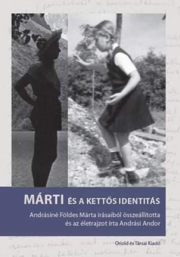 MÁRTI ÉS A KETTŐS IDENTITÁS - Ekönyv - ANDRÁSI ANDOR
