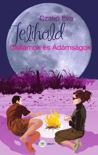 TELIHOLD - CSILLÁMOK ÉS ÁDÁMSÁGOK - Ekönyv - CZAKÓ ÉVA