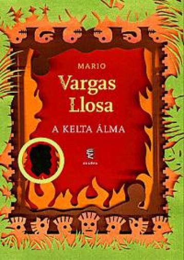 A KELTA ÁLMA - Ebook - VARGAS LLOSA, MARIO