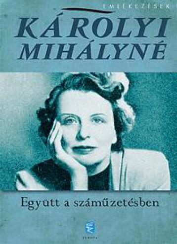 EGYÜTT A SZÁMŰZETÉSBEN - Ekönyv - KÁROLYI MIHÁLYNÉ