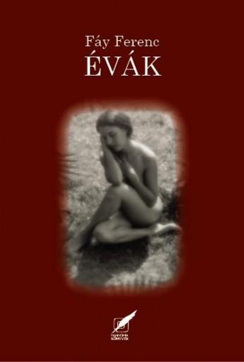 ÉVÁK (SZERELMI DALCIKLUS 1946-1948) - Ekönyv - FÁY FERENC