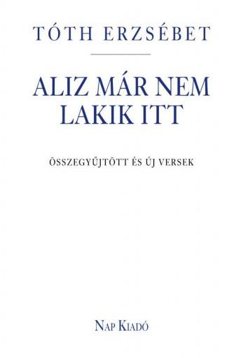 ALIZ MÁR NEM LAKIK ITT - Ekönyv - TÓTH ERZSÉBET
