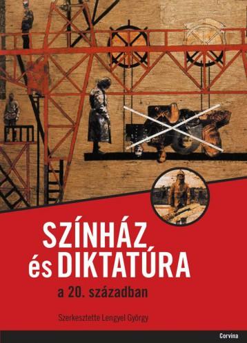 SZÍNHÁZ ÉS DIKTATÚRA A 20. SZÁZADBAN - Ekönyv - CORVINA KIADÓ