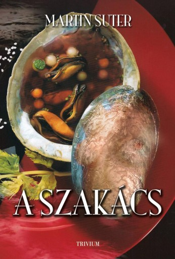 A SZAKÁCS - LOVE FOOD, AVAGY A FELSŐ TÍZEZER TITKAI - Ebook - SUTER, MARTIN