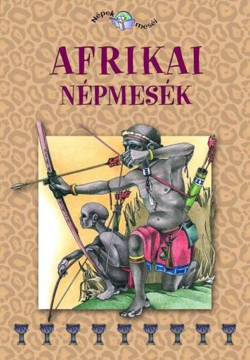 AFRIKAI NÉPMESÉK - NÉPEK MESÉI 3. - Ekönyv - KOSSUTH KIADÓ ZRT.
