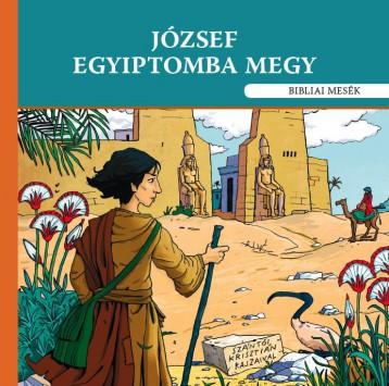 JÓZSEF EGYIPTOMBA MEGY - BIBLIAI MESÉK - Ekönyv - GÓLEM SZÍNHÁZ EGYESÜLET
