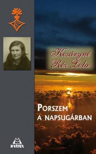 PORSZEM A NAPSUGÁRBAN - Ekönyv - KOSÁRYNÉ RÉZ LOLA