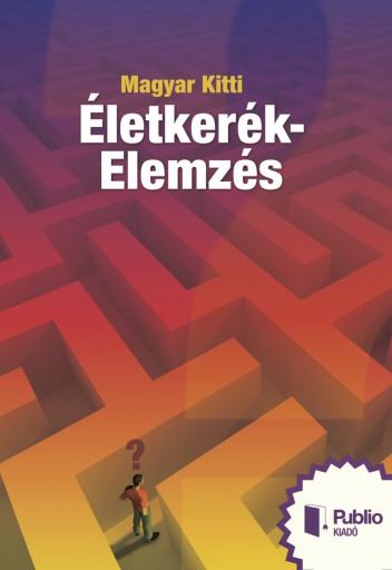 Életkerék-Elemzés - Ekönyv - Magyar Kitti