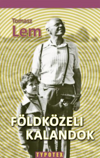 FÖLDKÖZELI KALANDOK - Ebook - LEM, TOMASZ