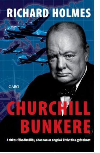 CHURCHILL BUNKERE - Ekönyv - HOLMES, RICHARD