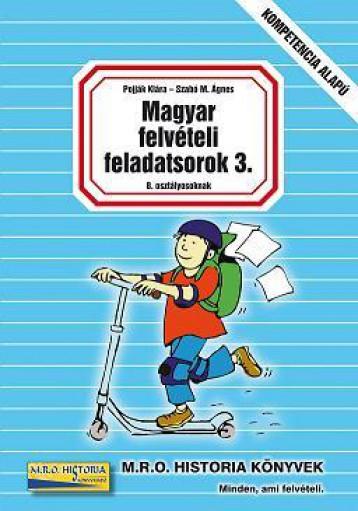 MAGYAR FELVÉTELI FELADATSOROK 3. - 8. OSZTÁLYOSOKNAK - Ekönyv - POJJÁK KLÁRA - SZABÓ M. ÁGNES