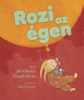 ROZI AZ ÉGEN - Ekönyv - JELI VIKTÓRIA - TASNÁDI ISTVÁN
